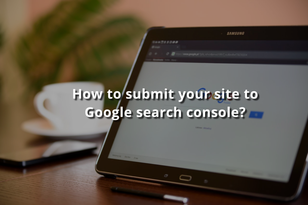 How to submit your site to Google Search Console