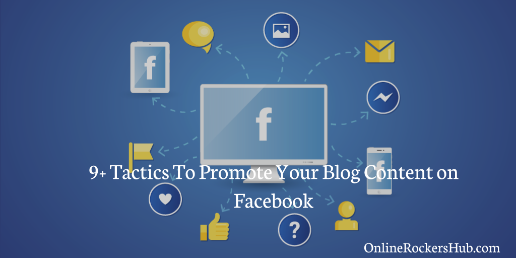 Tactics to promote your blog content on Facebook