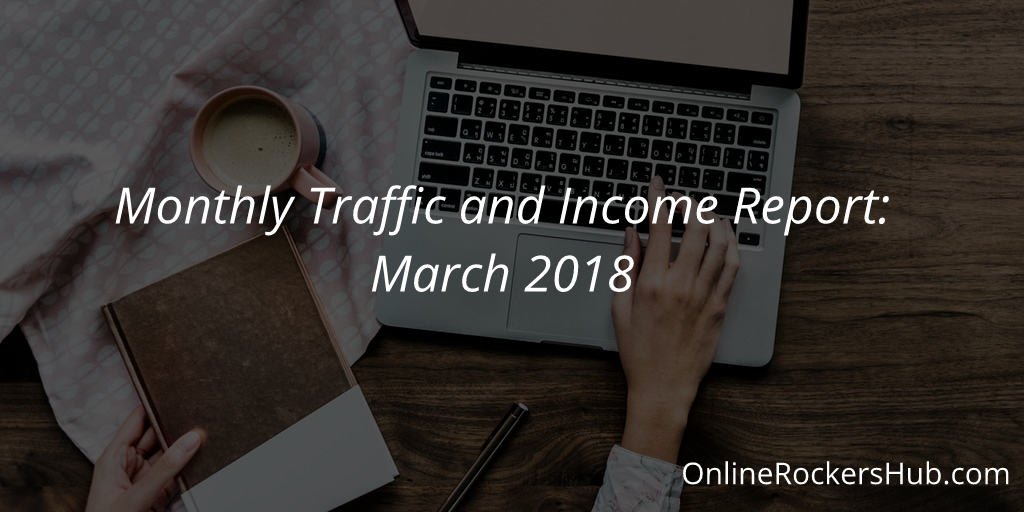 OnlineRockersHub Monthly Traffic and Income Report_ 2018