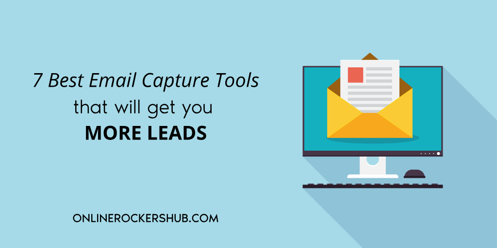 7 Best Email Capture Tools that will get you more leads for your business
