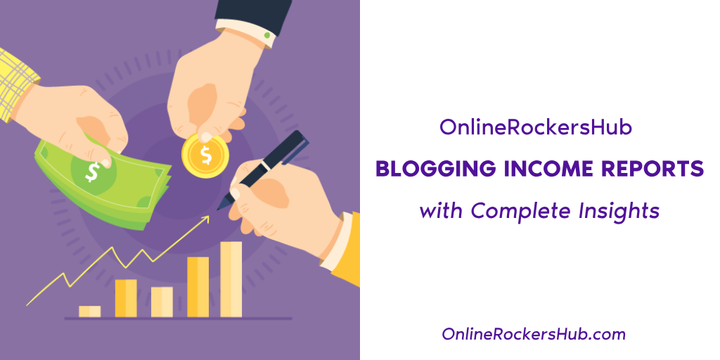 OnlineRockersHub Blogging Income Reports with Complete Insights