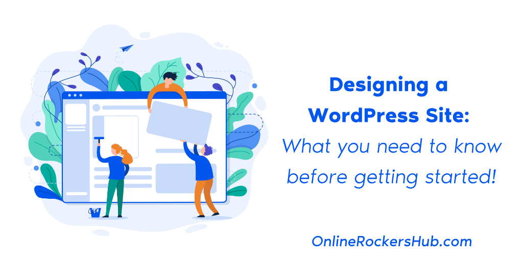Designing a WordPress Site_ What you need to know before getting started!
