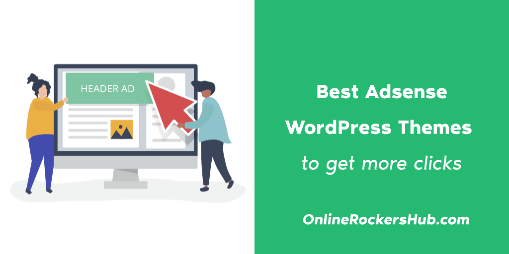 10 Best Adsense WordPress Themes to get more clicks in 2019
