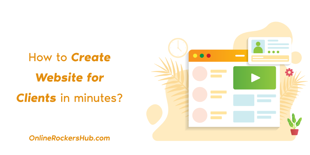 How to Create Website for Clients in minutes?