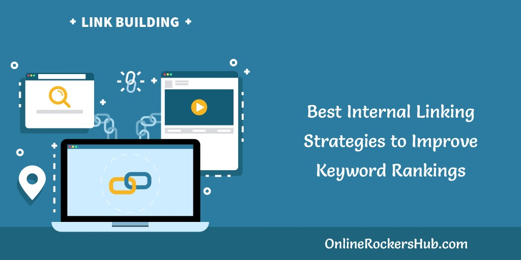 Best Internal Linking Strategies to Improve Keyword Rankings
