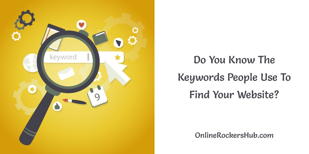 Do You Know The Keywords People Use To Find Your Website?