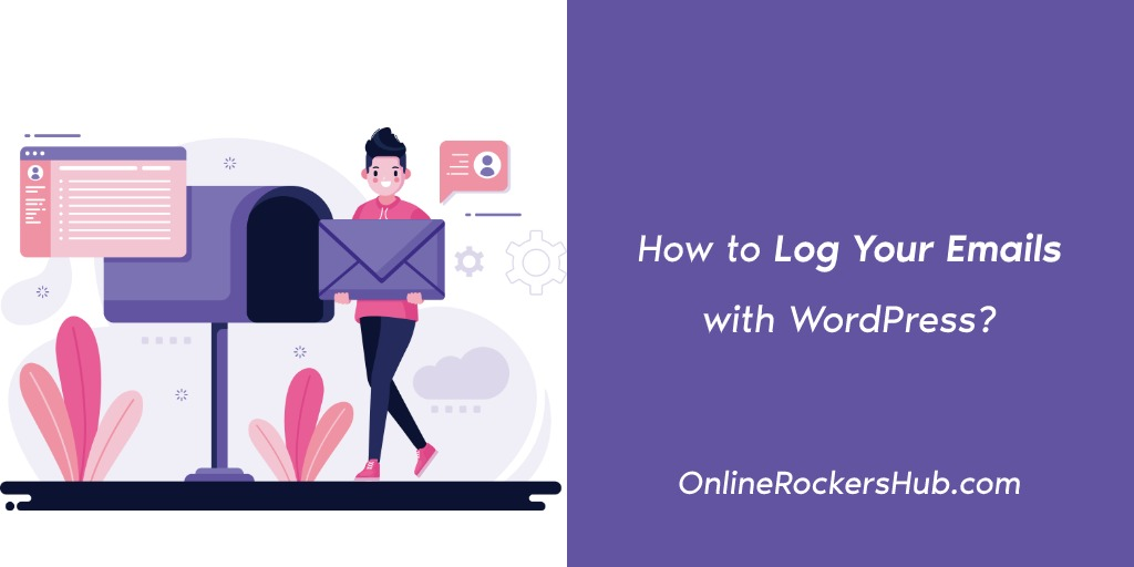 How to Log Emails in WordPress with WP Mail SMTP? (Easy Tutorial)