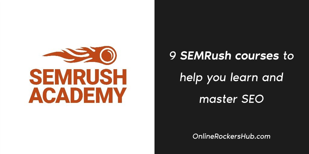9 SEMRush courses to help you learn and master SEO