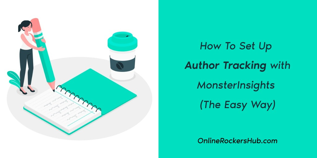 How To Set Up Author Tracking with MonsterInsights (The Easy Way)