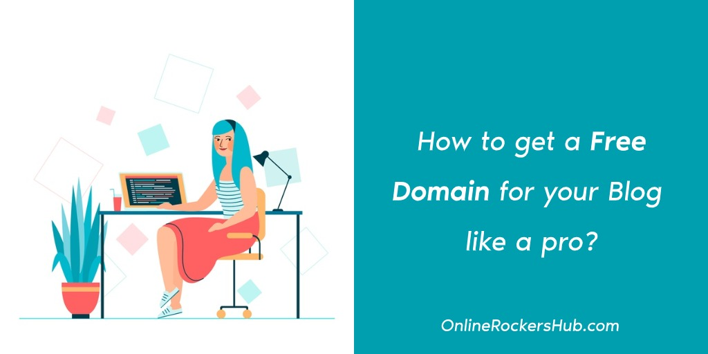 How to get a Free Domain for your Blog like a pro?