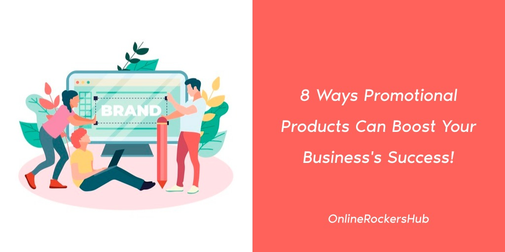8 Ways Promotional Products Can Boost Your Business's Success! featured image